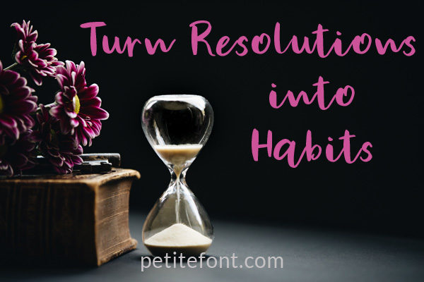 5 New Year's Resolutions To Turn into Habits NOW