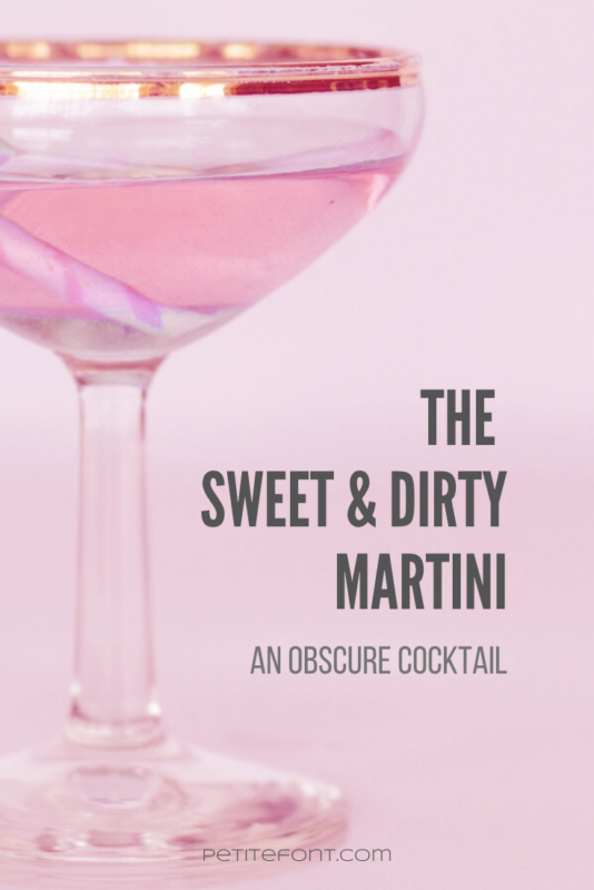 """Pink background with a gold-rimmed cocktail glass in foreground. Text reads """"the sweet & dirty martini: and obscure cocktail"""""""