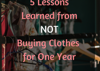 5 Lessons Learned from a Year of NOT Buying Clothes