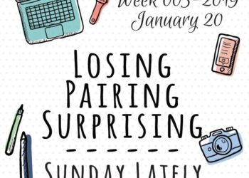 Sunday Lately 2019 Week 3: Losing, Pairing, Surprising