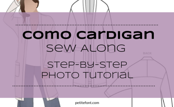 Como Cardigan pattern image with text overlay Como Cardigan Sew Along Step-by-Step Photo Tutorial