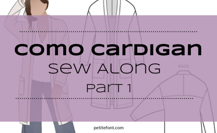 Como Cardigan Sew Along Part 1