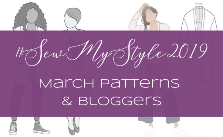 Project #SewMyStyle2019 March Team and Patterns