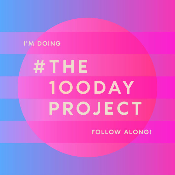 Pink background with light yellow text that reads I'm doing #The100DayProject (100 Day Project) follow along
