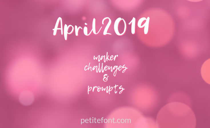 Blurry bokeh background with text overlay April 2019 maker challenges and prompts, PetiteFont.com