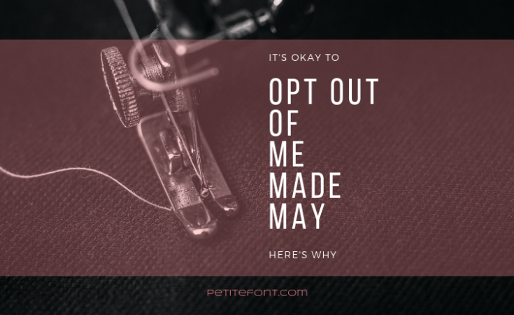 Vintage sewing machine foot and needle in black fabric with white text overlay that reads It's okay to opt out of me made may here's why. Petite font dot com.