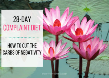 Lily pond backdrop with text in white box 28-Day Complaint Diet: How to Cut the Carbs of Negativity, petite font dot com