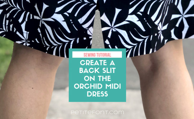 Zoomed in image of a woman's skirt and the backs of her calves, the skirt shows a back slit. Green box in middle of image has text overlay that reads: sewing tutorial create a back slit on the orchid midi dress