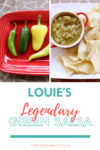 2 images and text: at top of image, red plate with 5 different chile peppers that can be used in making green salsa, next to image of a white platter with tortilla chips around a red bowl filled with green salsa, and below in the white space with teal and red text that reads Louie's legendary green salsa, petite font dot com