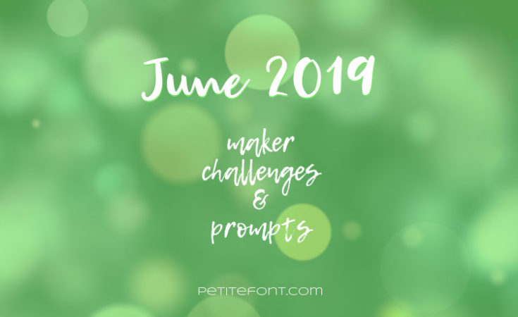 Lime green bokeh background with white text June 2019 maker challenges and prompts, Petite Font dot com