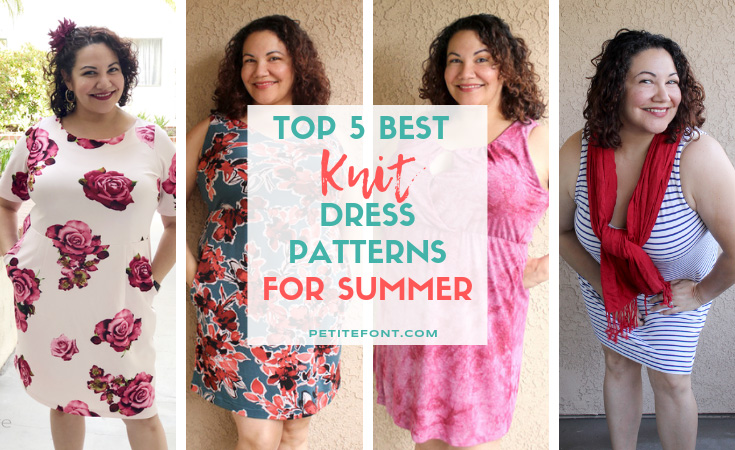 4 images of a curly haired brunette in different dresses. White box has text that reads Top 5 Best KNIT Dress Patterns for Summer. Petite font dot com.
