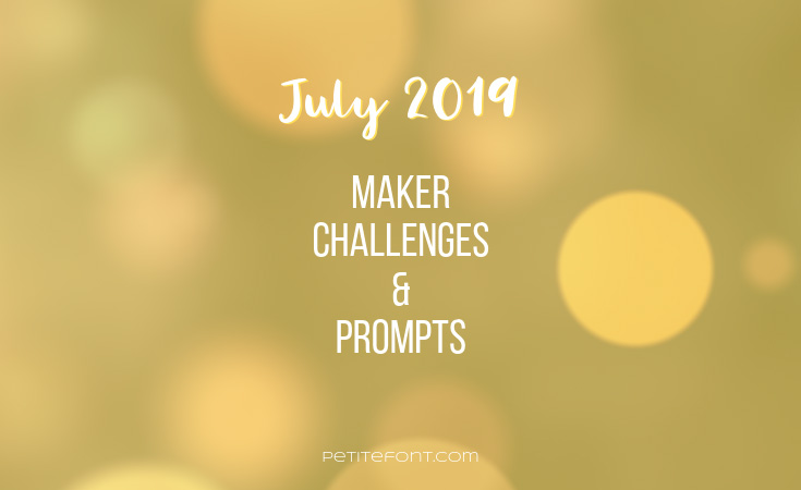 Gold bokeh background with white text July 2019 maker challenges and prompts, Petite Font dot com