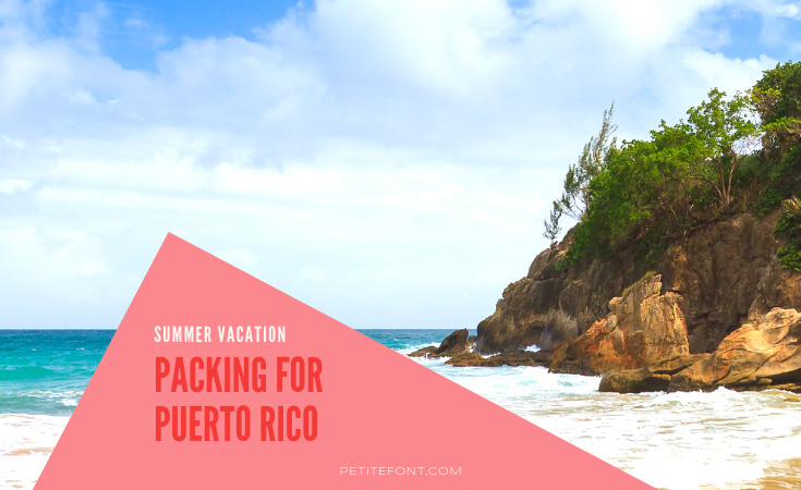 Hill on a beach with text overlay that reads summer vacation, packing for Puerto Rico, petite font dot com