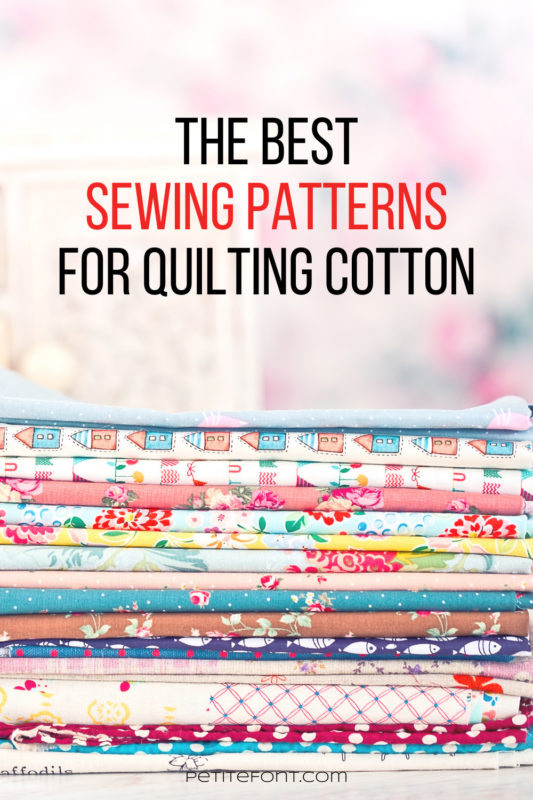 Stack of printed fabric with text above that reads How to Sew Clothes with Quilting Cotton, PetiteFont.com
