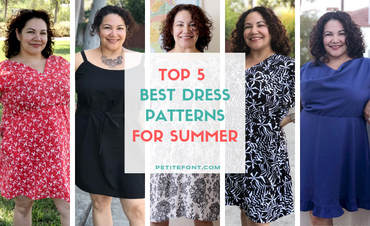 5 images of a curly haired brunette in different dresses. White box has text that reads Top 5 Best Dress Patterns for Summer. Petite font dot com.