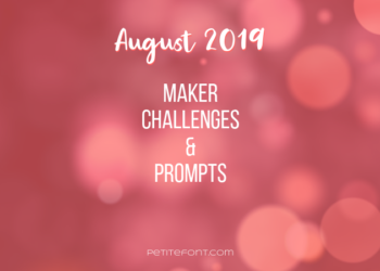 Pink bokeh background with white text August 2019 maker challenges and prompts, Petite Font dot com