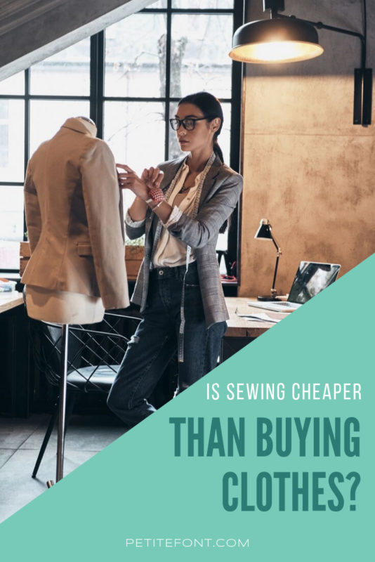 """Image of a woman at a dress form tailoring a jacket with text overlay that reads """"is sewing cheaper than buying clothes? petite font dot com"""""""