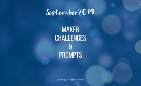 Blue bokeh background with white text July 2019 maker challenges and prompts, Petite Font dot com