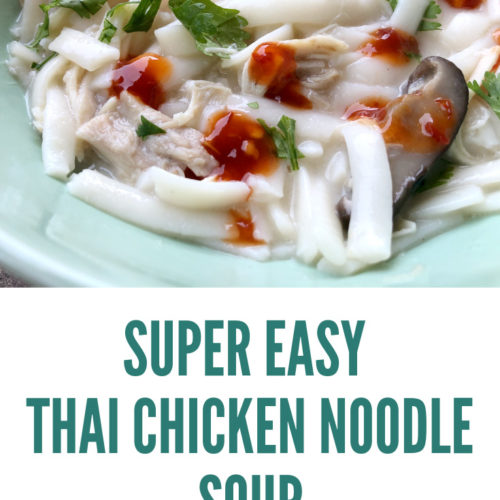 Close-up of chicken noodle soup, or tom kha gai, in a green bowl with text below that reads super easy Thai chicken noodle soup, petite font dot com