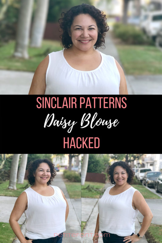 3 images of a woman in a sleeveless white blouse with a text overlay that reads Sinclair Patterns Daisy Blouse Hacked
