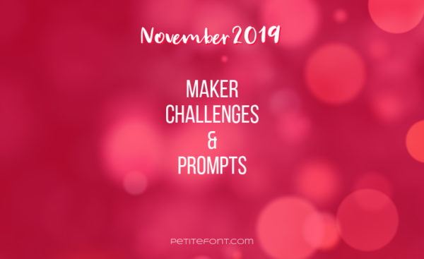 Red bokeh background with white text November 2019 maker challenges and prompts, Petite Font dot com
