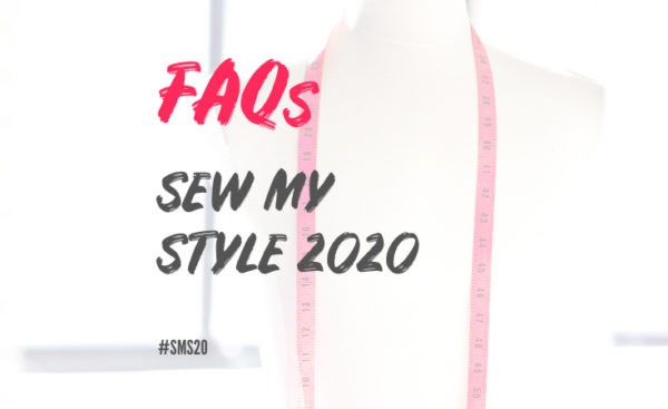 Mannequin with red measuring tape around shoulders and handbrushed lettering overlayed reading FAQs Sew My Style 2020 #SMS20 FAQs