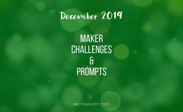 Green bokeh background with white text December 2019 maker challenges and prompts, Petite Font dot com