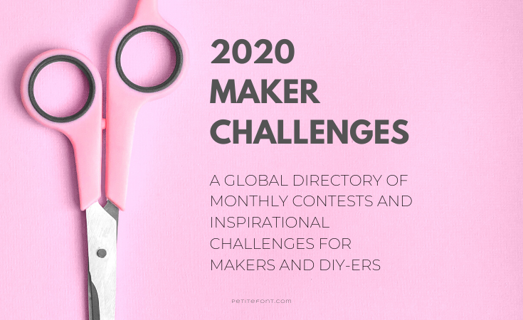 Pink scissors on pink background with grey text overlay that reads 2020 Maker Challenges, a global directory of monthly contest and inspirational challenges for makers and diy-ers, petitefont.com