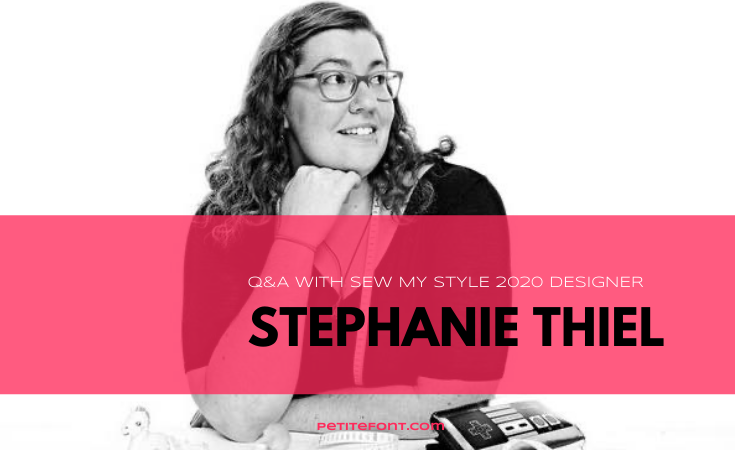 Black and white photo of Rad Pattern owner Stephanie Thiel in a dark top wearing glasses and looking off to the right while leaning against a white table with measuring tapes about and a bag that resembles an old school Nintendo controller in front of her with pink textbox overlay that reads Q&A with sew my style 2020 designer, petitefont.com