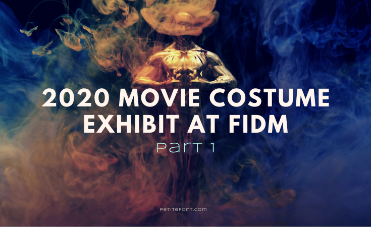 Dark smoky background with a golden Oscar statue in the middle. Text overlay reads 2020 movie costume exhibit at FIDM Part 1, PetiteFont.com