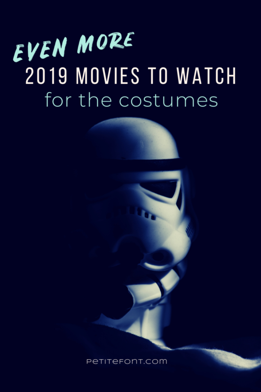 Image of a Star Wars stormtrooper's mask in darkness with text overlay that reads EVEN MORE 2019 Movies to Watch for the Costumes