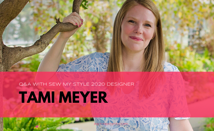 Headshot of a blonde woman holding a tree branch wearing a blue and white floral tunic with text overlay that reads Q&A with Sew My Style 2020 Designer Tami Meyer, PetiteFont.com