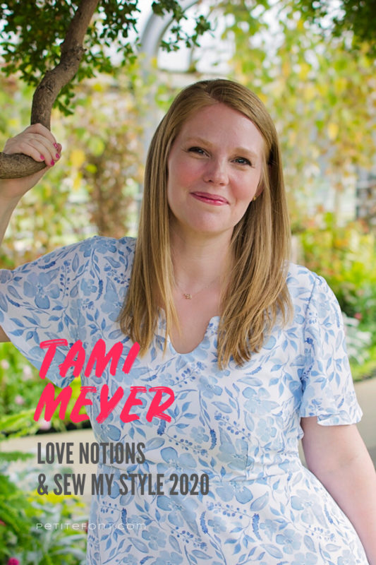 Headshot of a blonde woman holding a tree branch wearing a blue and white floral tunic with text overlay that reads Tami Meyer Love Notions & Sew My Style 2020, PetiteFont.com