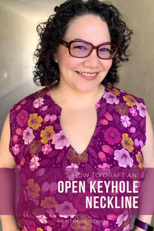 "Latina woman with black curly hair and red glasses smiling at the camera in a floral open keyhole blouse. Text overlay reads ""how to draft an open keyhole neckline, PetiteFont.com"""