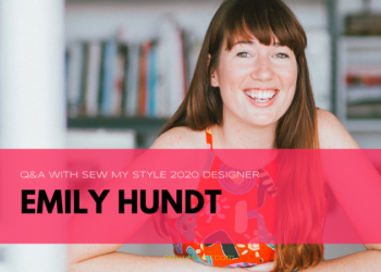 Designer from In the Folds smiling at the camera with text overlay that reads Q&A with Sew My Style 2020 Designer Emily Hundt