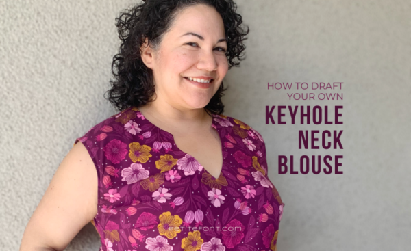 "Latina woman with black curly hair smiling at the camera in a floral open keyhole blouse. Text overlay reads ""how to draft your own keyhole neckline, PetiteFont.com"""
