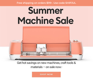 Peach Cricut Maker opened to see the inside with text overlay that reads Summer Machine Sale. Get hot savings on new machines, craft tools & materials - on sale now. Shop Now.