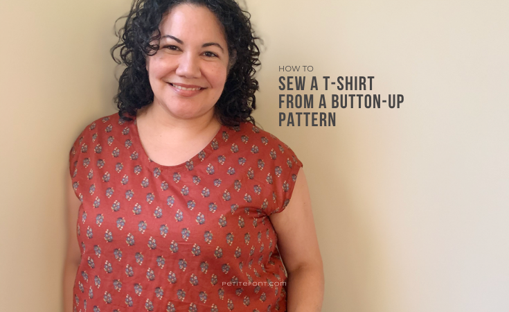 "Curly haired Latina woman in a dark rust colored floral woven t-shirt. Text overlay reads ""how to sew a t-shirt from a button-up pattern, petite font dot com"""
