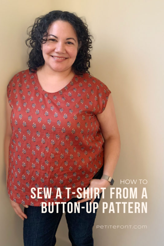 "Curly haired Latina woman in a dark rust colored floral woven t-shirt with one hand in her pocket. Text overlay reads ""how to sew a t-shirt from a button-up pattern, petite font dot com"""