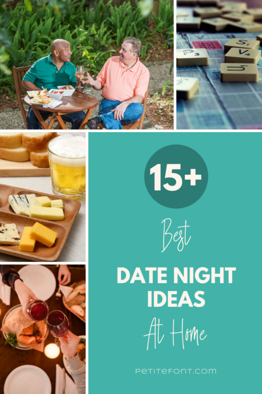 A grid of potential date night. At the top left, 2 men dining al fresco. Next to it a zoomed in image of a Scrabble board and tiles. Below are an image of cheese and beer then two people clinking wine glasses over their dinner. Text in a teal box reads 15+ Best Date Night Ideas At Home