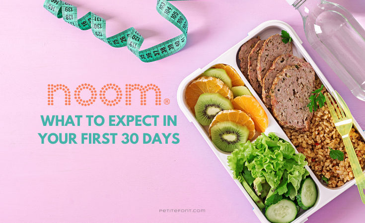"A pink background with a healthy lunch featured, and a measuring tape and clear water bottle on the edges. The orange Noom logo is above text that reads ""what to expect in your first 30 days"""