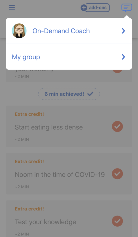 Screenshot within the Noom app showing the upper right menu where you can find the On-Demand Coach (and your group, when the time comes)