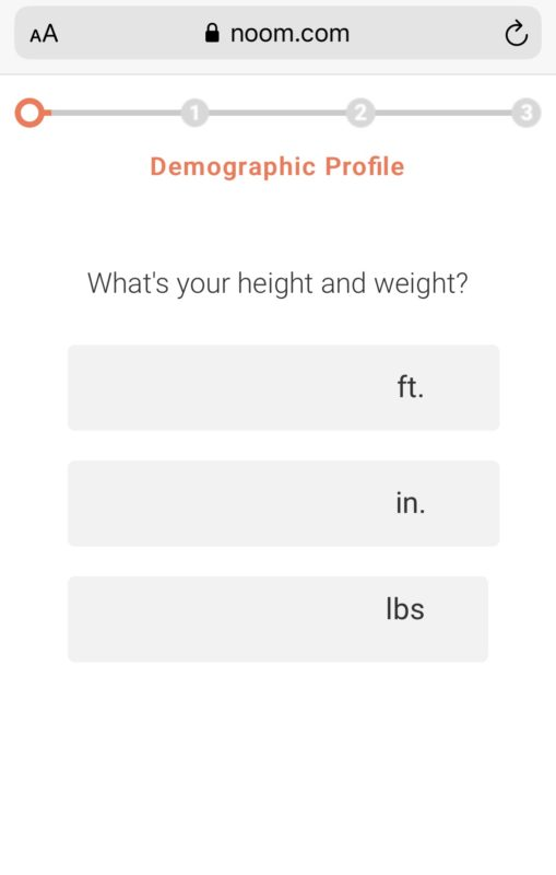 The starting page of Noom.com. Fields are in grey and text is in orange and black. This screen asks for demographic information starting with height and weight.