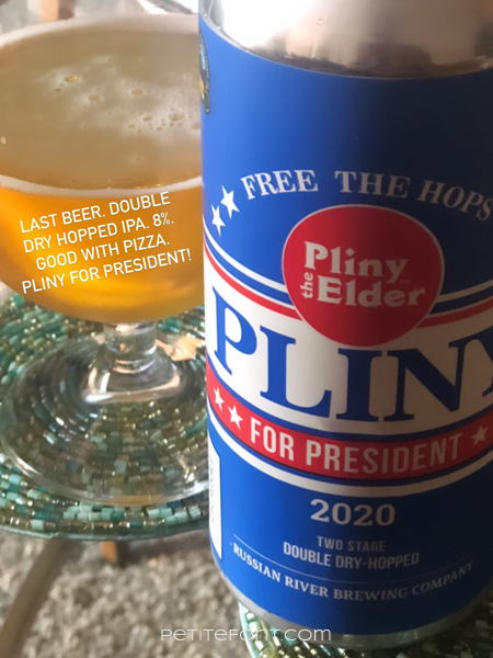 "Close up of the red, white, and blue Pliny for President beer can with a glass of it in the background. Text overlay reads ""Last beer. Double dry hopped IPA 8% good with pizza. Pliny for President!"""