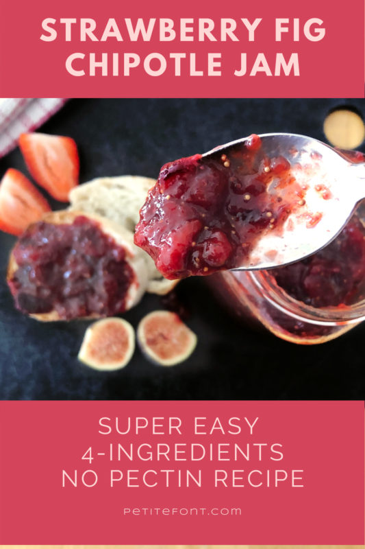 "Spoonful of jam over a display of bread, fruits, and a towel on a black cutting board. Text reads ""Strawberry Fig Chipotle Jam: super easy, 4-ingredients, no-pectin recipe"""