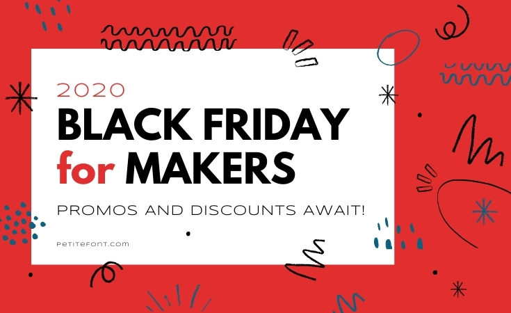 White box surrounded by bright orange background with black and teal doodles. Text overlay reads 2020 Black Friday for Makers promos and discounts await!