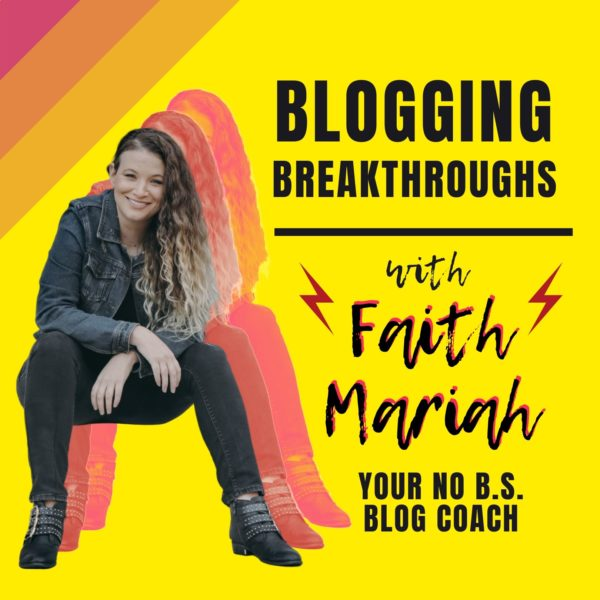 "Bright yellow square with a pink gradient triangle in the upper left corner. A picture of Faith Mariah is in the middle next to the text ""blogging breakthroughs with Faith Mariah your no BS blogging coach"""