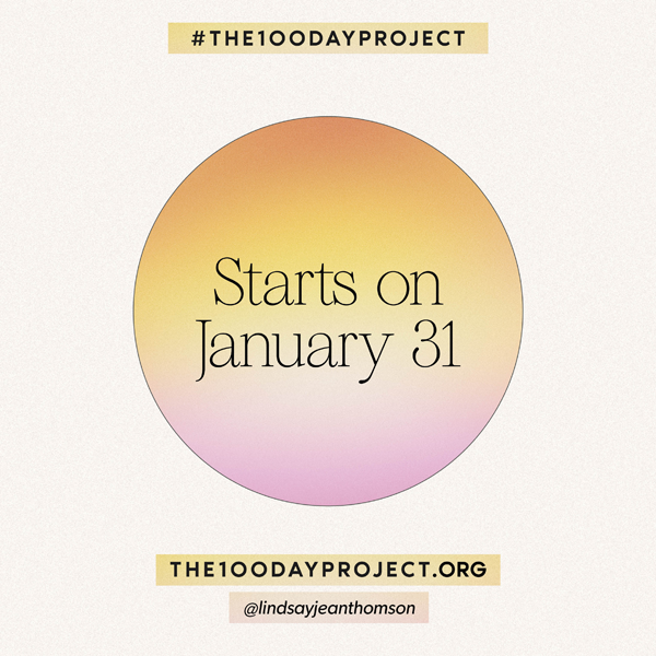 Branded image for 2021 100 Day Project, a circle in the middle with an orange to pink gradient. Text overlay reads #The100DayProject Starts on January 31 The 100 Day Project.Org @LindsayJeanThomson