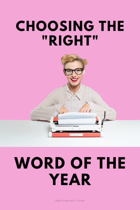 """Pink background with a blond bespectacled woman sitting at a typewriter. Text reads """"choosing the 'right' word of the year"""""""