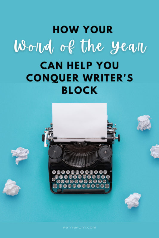 """Teal background with a vintage typewriter surrounded by crumpled papers. Text reads """"how your word of the year can help you conquer writer's block"""""""